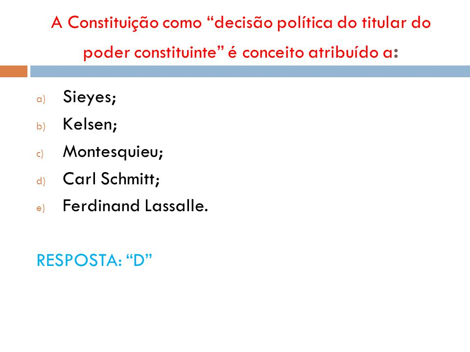 A Constituição como decisão política do titular do poder constituinte é conceito atribuído a: