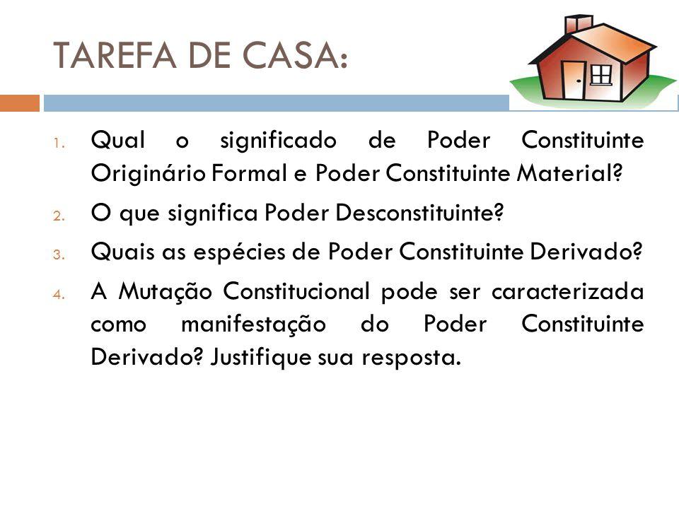 TAREFA DE CASA: Qual o significado de Poder Constituinte Originário Formal e Poder Constituinte Material