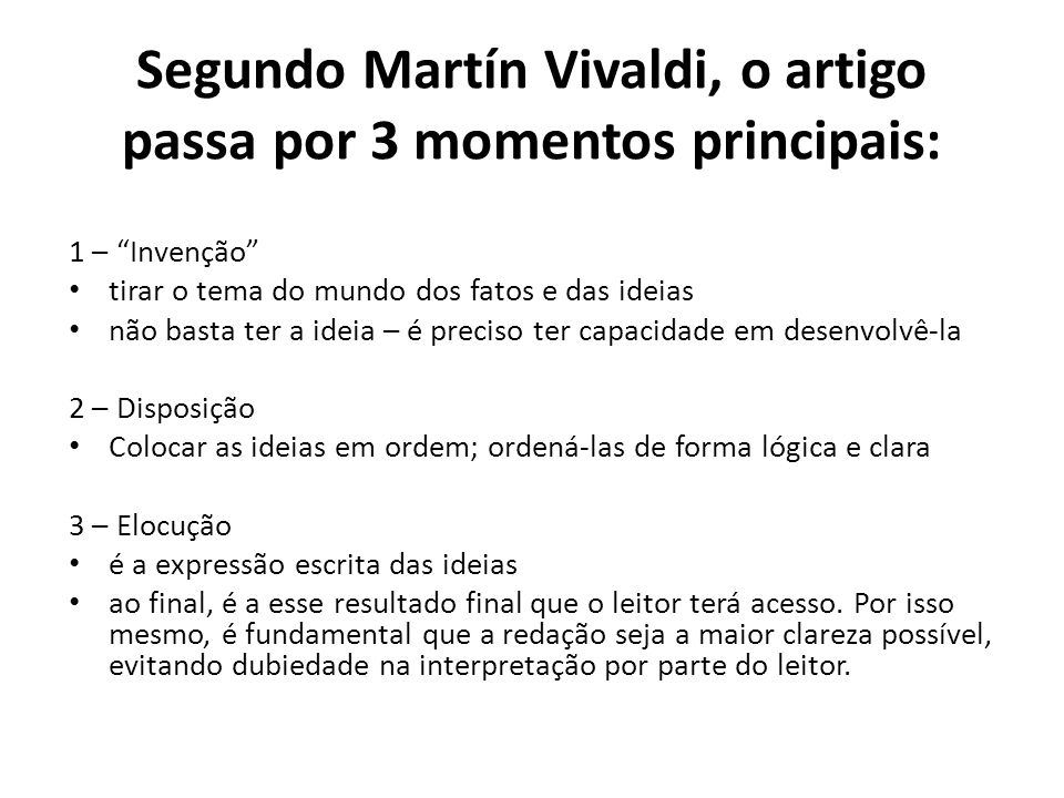 Segundo Martín Vivaldi, o artigo passa por 3 momentos principais: