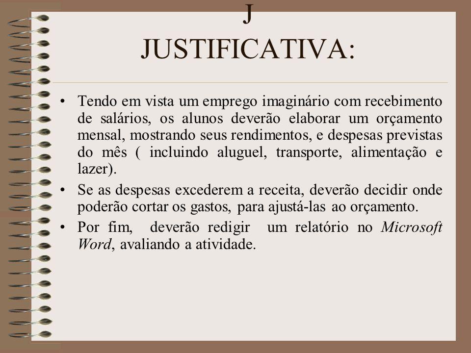 J JUSTIFICATIVA: