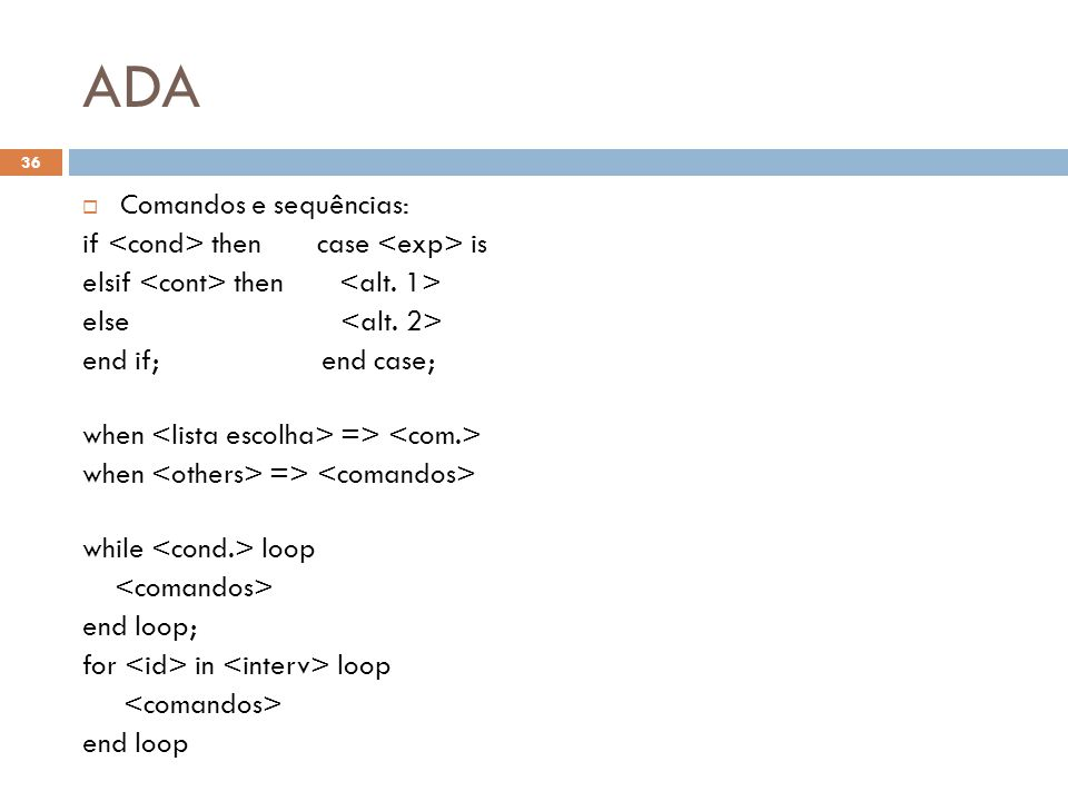 ADA Comandos e sequências: if <cond> then case <exp> is
