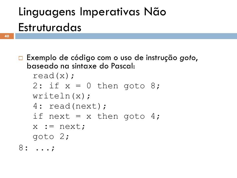 Linguagens Imperativas Não Estruturadas