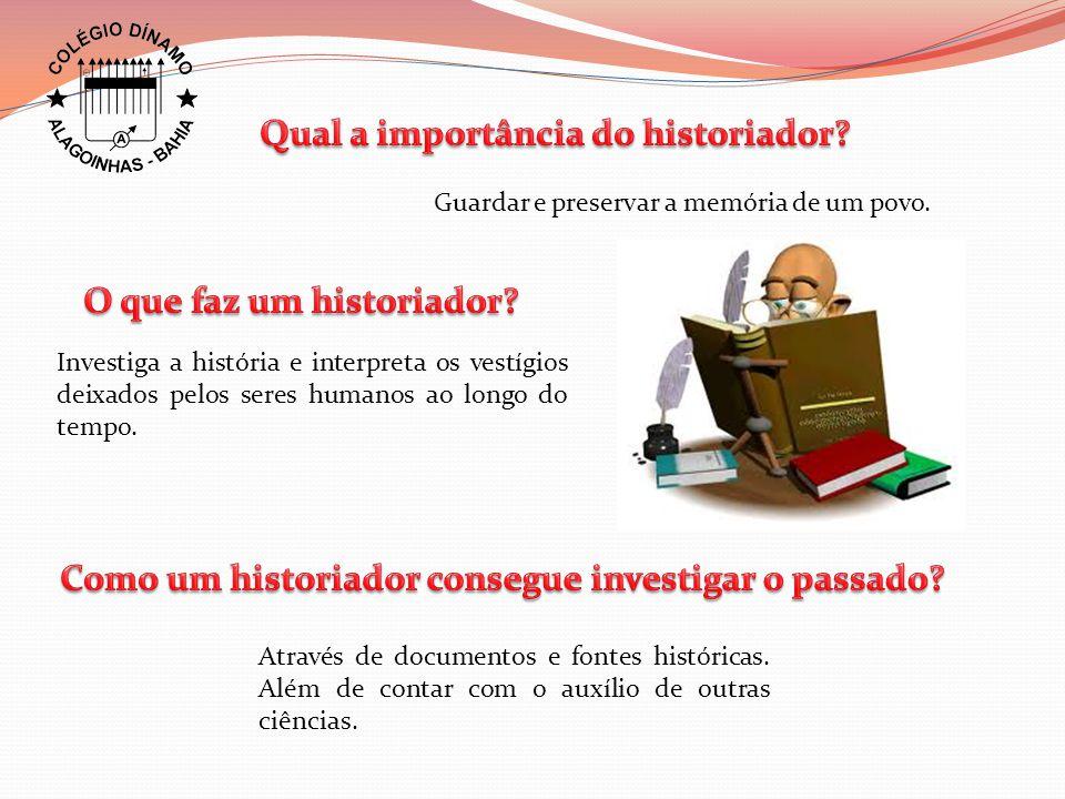 Qual a importância do historiador