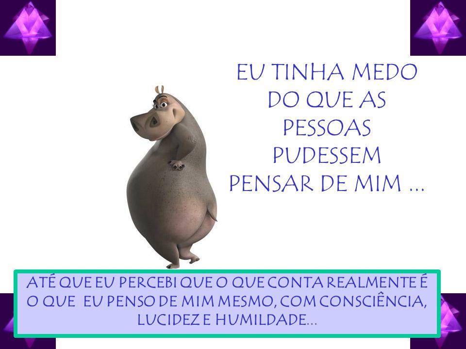 EU TINHA MEDO DO QUE AS PESSOAS PUDESSEM PENSAR DE MIM ...