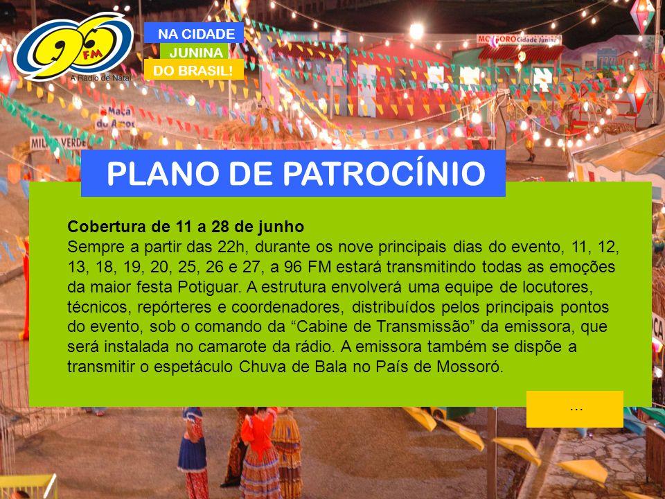 PLANO DE PATROCÍNIO Cobertura de 11 a 28 de junho