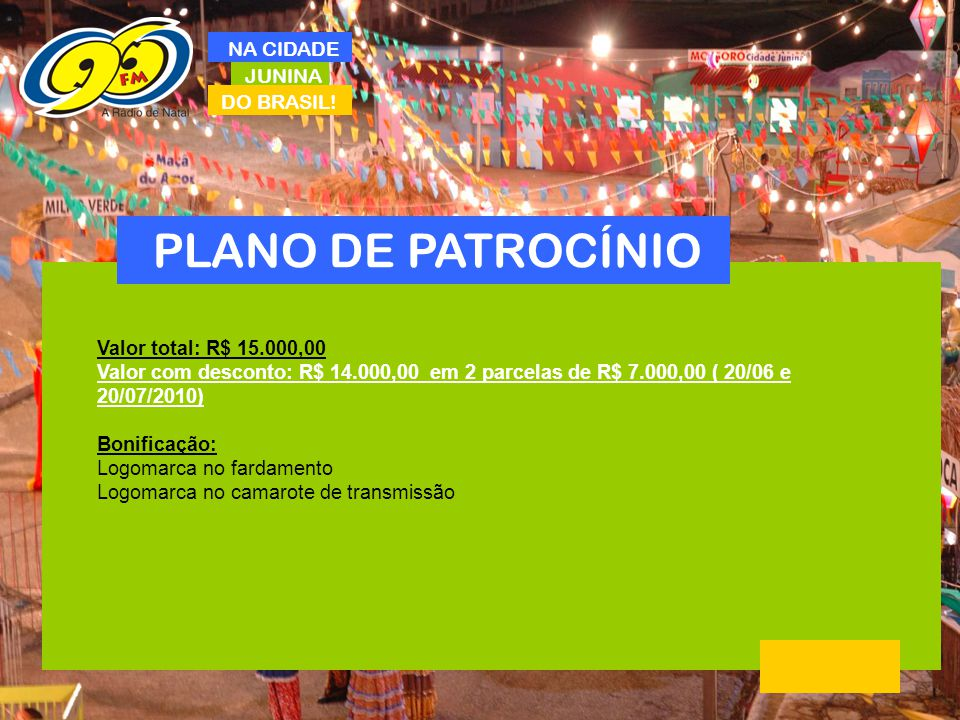 PLANO DE PATROCÍNIO NA CIDADE JUNINA DO BRASIL!
