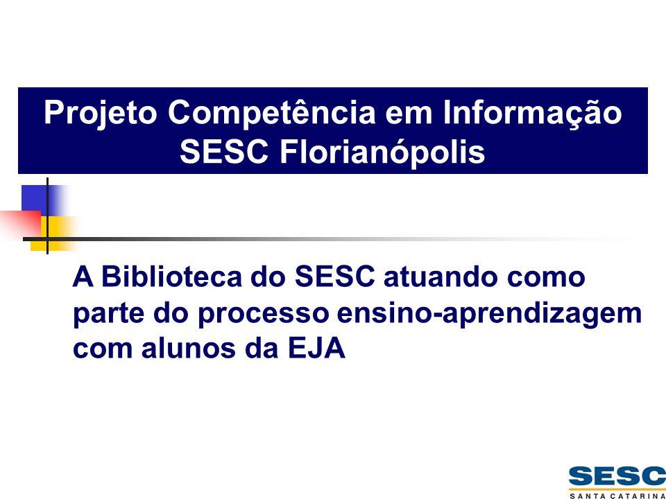 Projeto Competência em Informação SESC Florianópolis