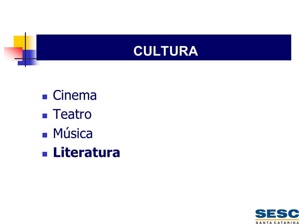 CULTURA Cinema Teatro Música Literatura