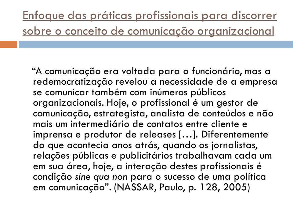 Enfoque das práticas profissionais para discorrer sobre o conceito de comunicação organizacional