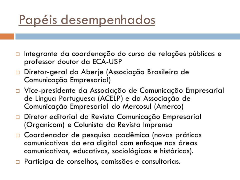 Papéis desempenhados Integrante da coordenação do curso de relações públicas e professor doutor da ECA-USP.