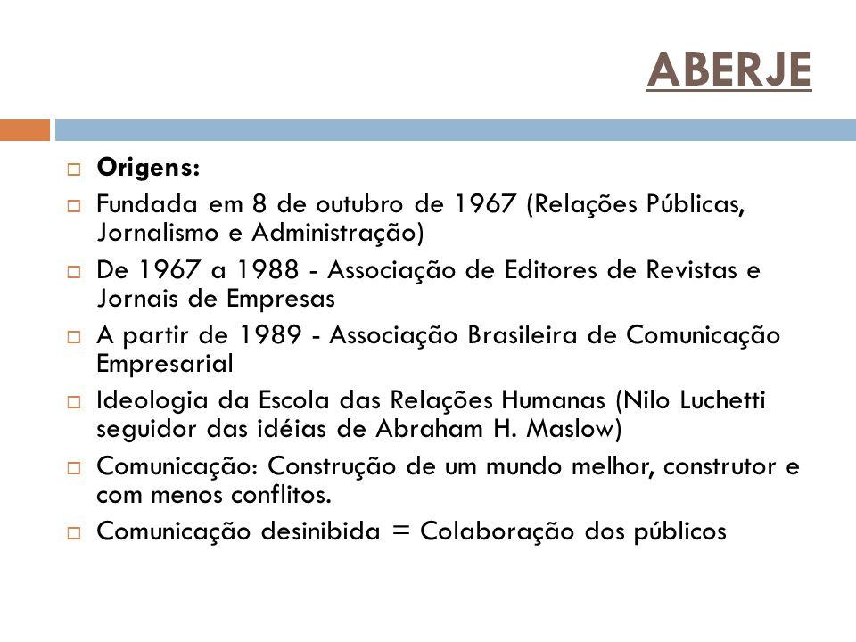 ABERJE Origens: Fundada em 8 de outubro de 1967 (Relações Públicas, Jornalismo e Administração)