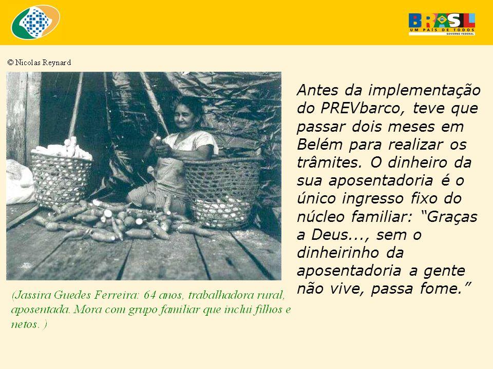 Antes da implementação do PREVbarco, teve que passar dois meses em Belém para realizar os trâmites.