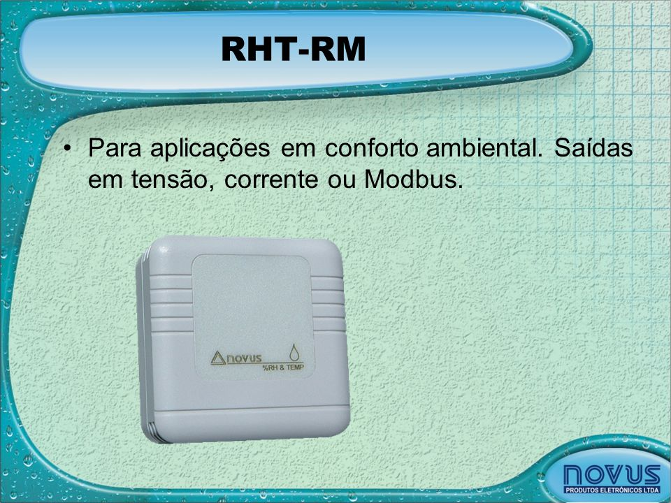 RHT-RM Para aplicações em conforto ambiental. Saídas em tensão, corrente ou Modbus.