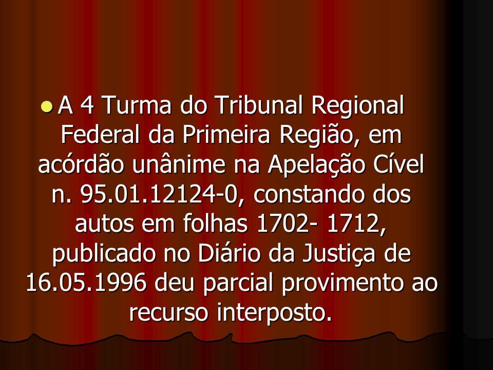 A 4 Turma do Tribunal Regional Federal da Primeira Região, em acórdão unânime na Apelação Cível n.