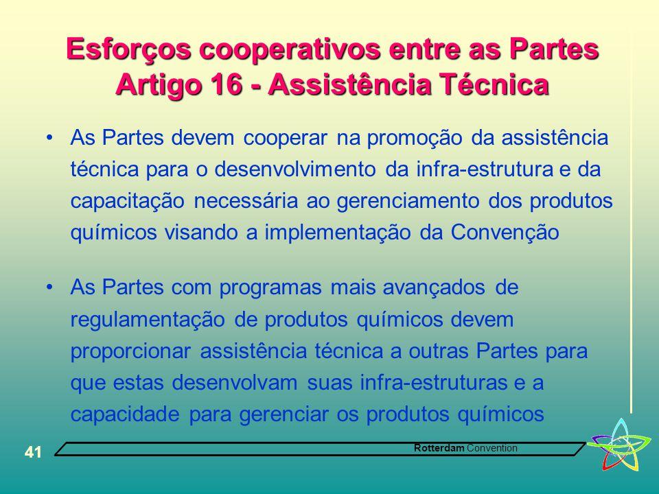 Esforços cooperativos entre as Partes Artigo 16 - Assistência Técnica
