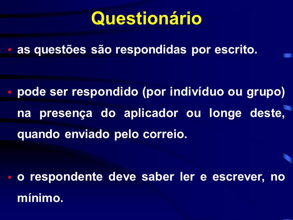 Questionário as questões são respondidas por escrito.