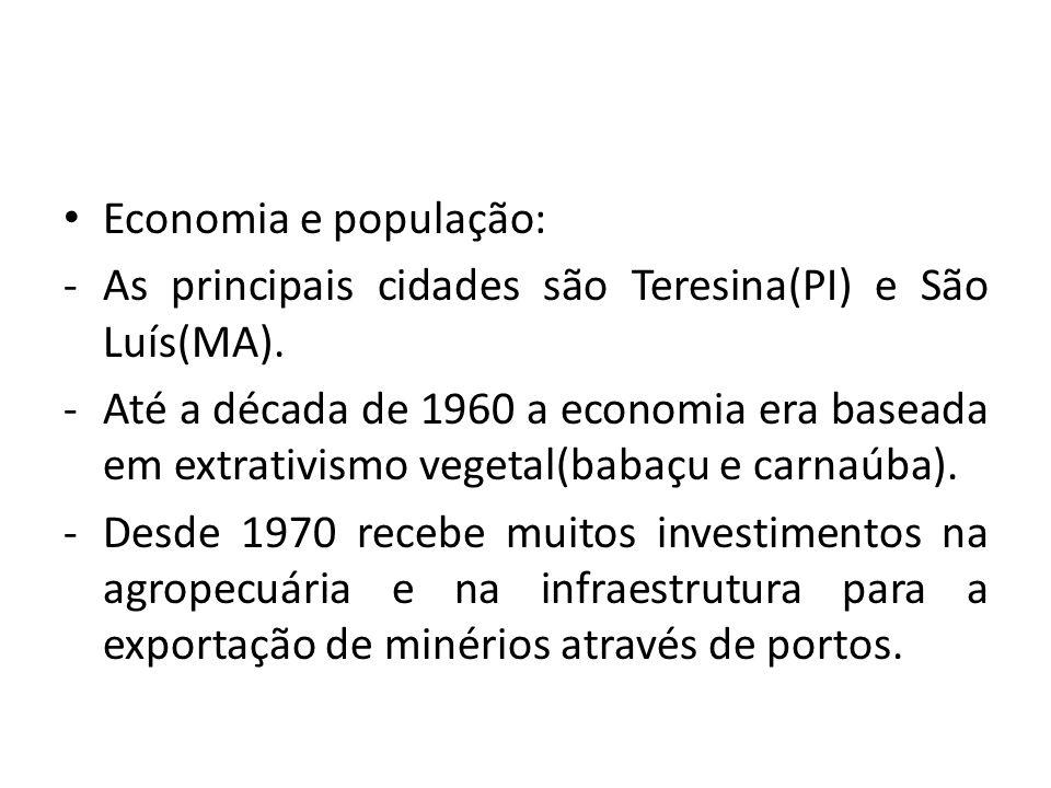 Economia e população: As principais cidades são Teresina(PI) e São Luís(MA).