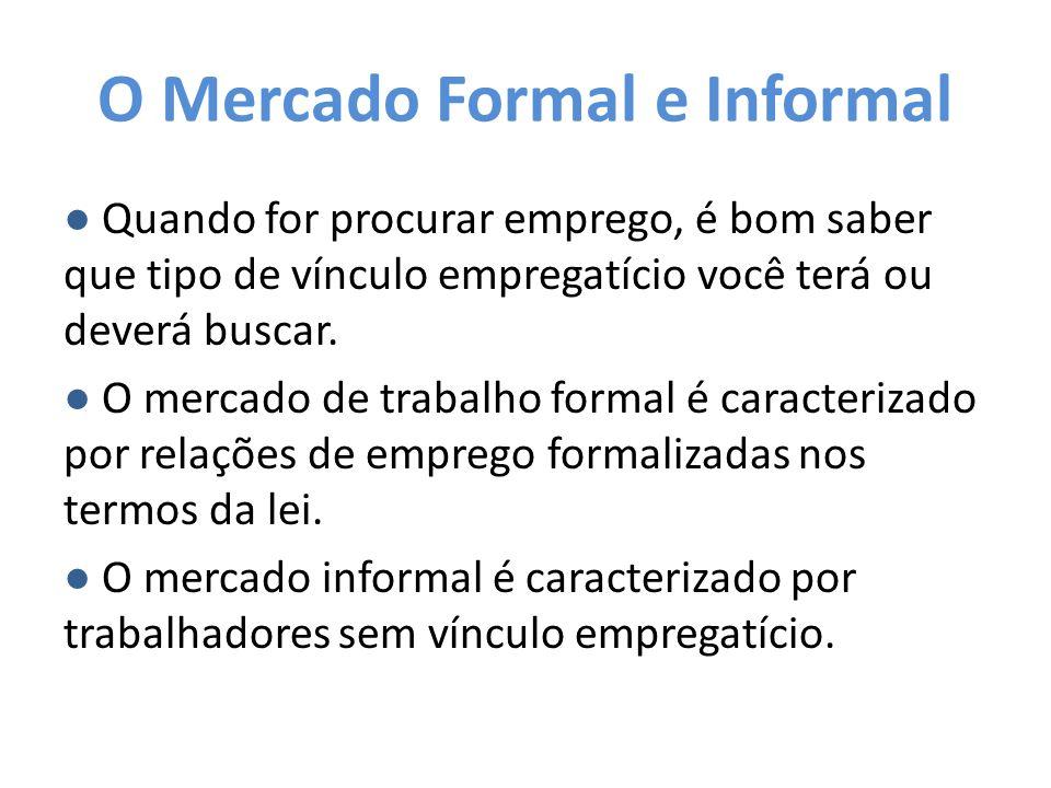 O Mercado Formal e Informal