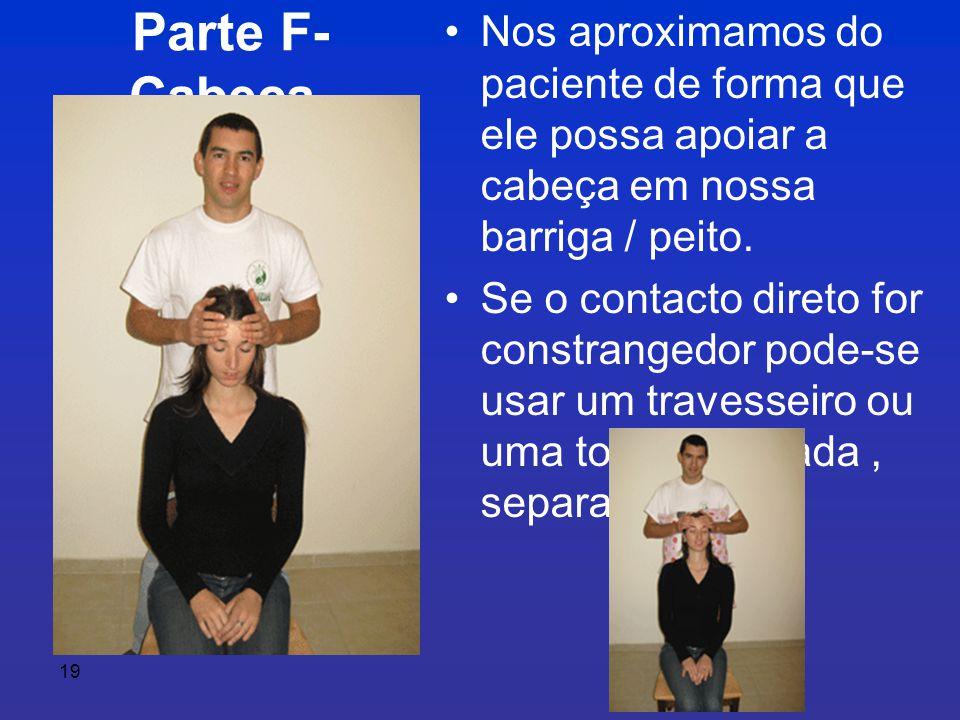 Nos aproximamos do paciente de forma que ele possa apoiar a cabeça em nossa barriga / peito.