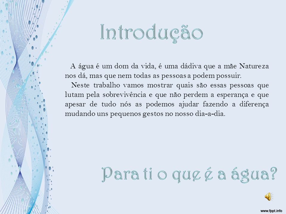 Introdução Para ti o que é a água