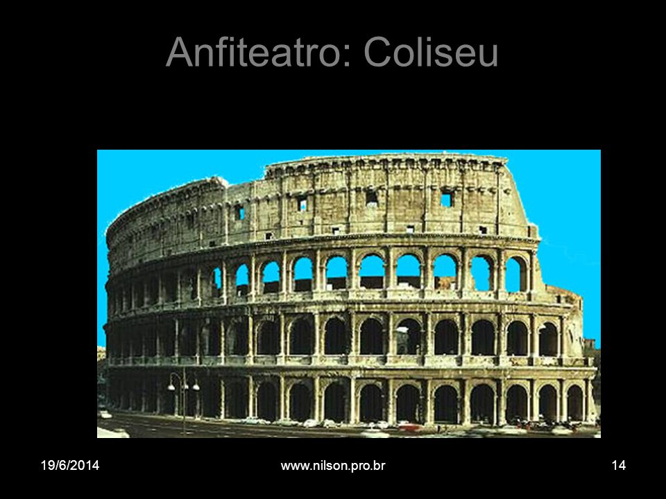 Anfiteatro: Coliseu 02/04/2017 www.nilson.pro.br