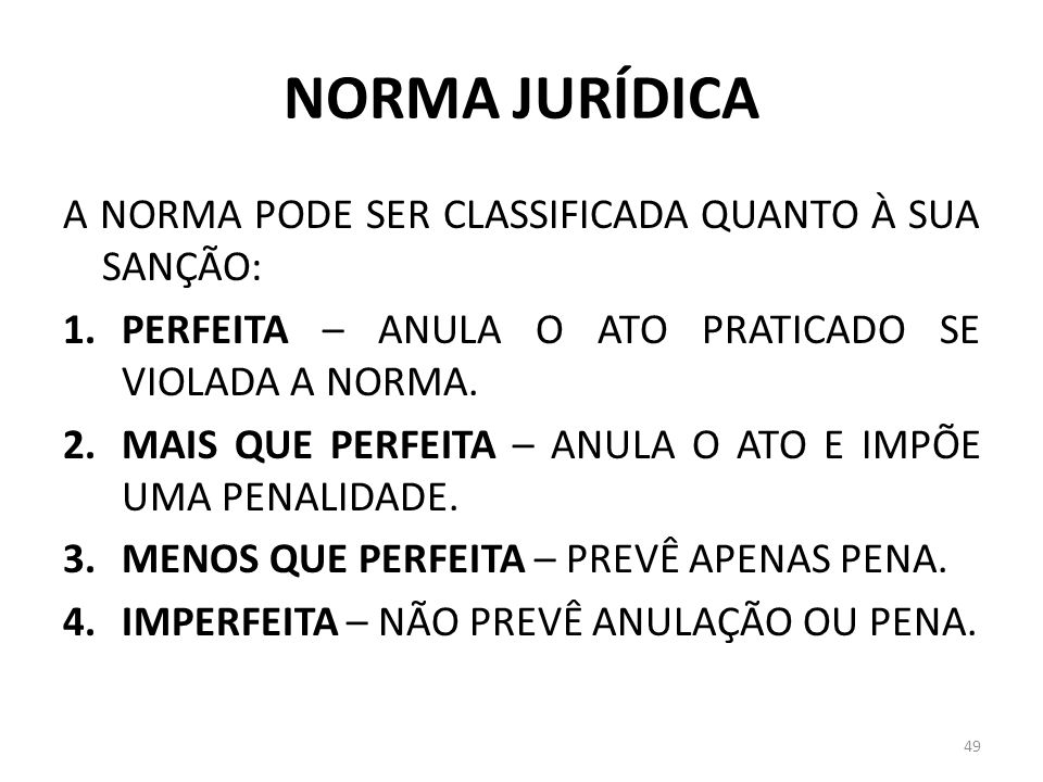 NORMA JURÍDICA A NORMA PODE SER CLASSIFICADA QUANTO À SUA SANÇÃO: