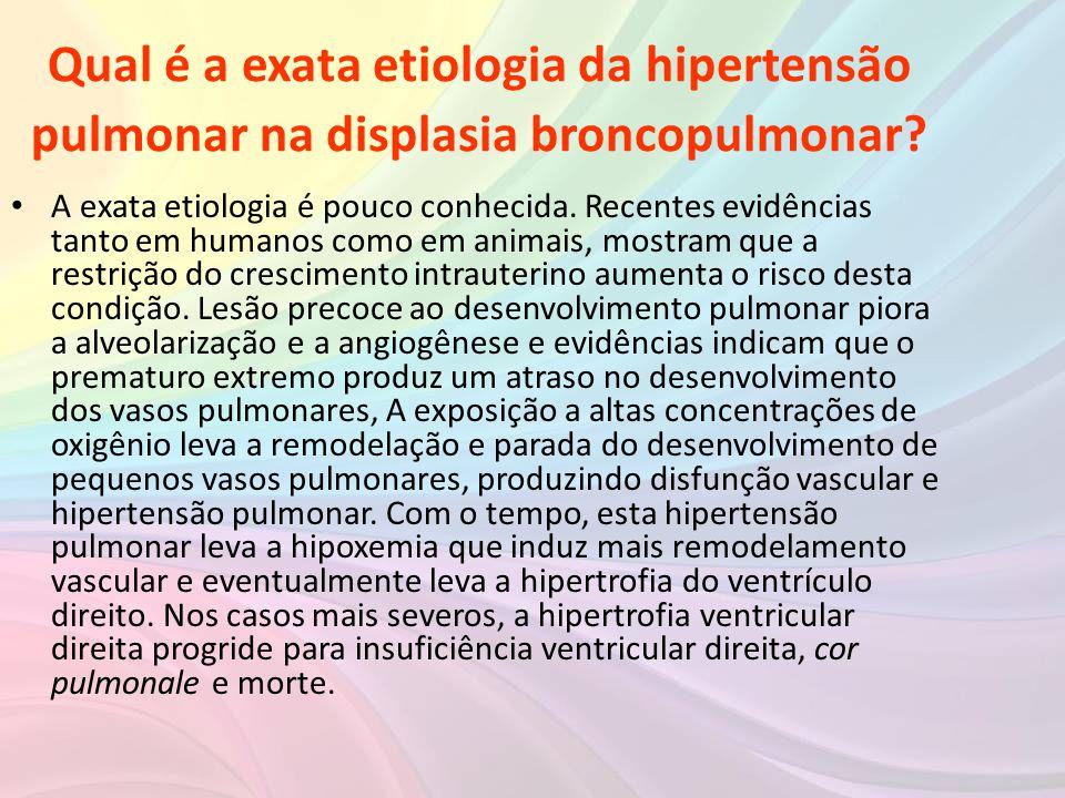 Qual é a exata etiologia da hipertensão pulmonar na displasia broncopulmonar