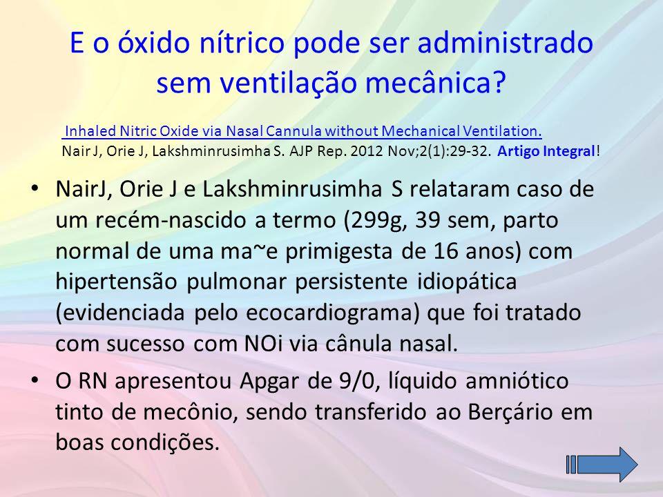 E o óxido nítrico pode ser administrado sem ventilação mecânica