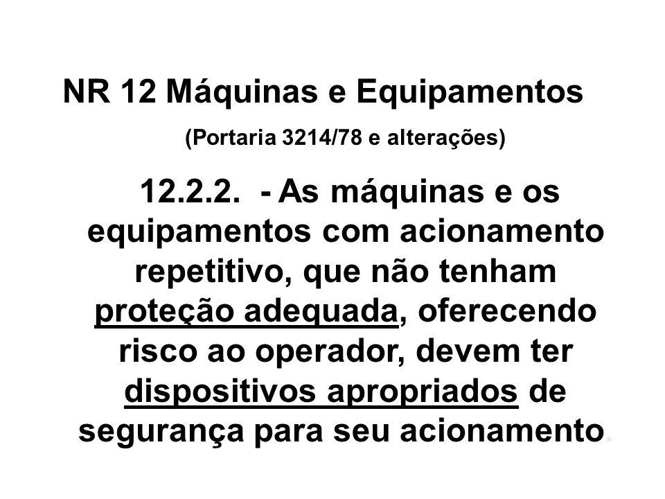 (Portaria 3214/78 e alterações)