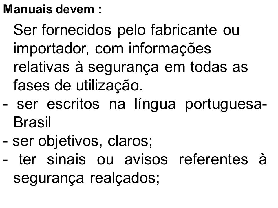 - ser escritos na língua portuguesa- Brasil - ser objetivos, claros;