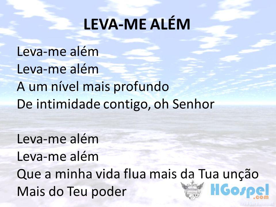 LEVA-ME ALÉM