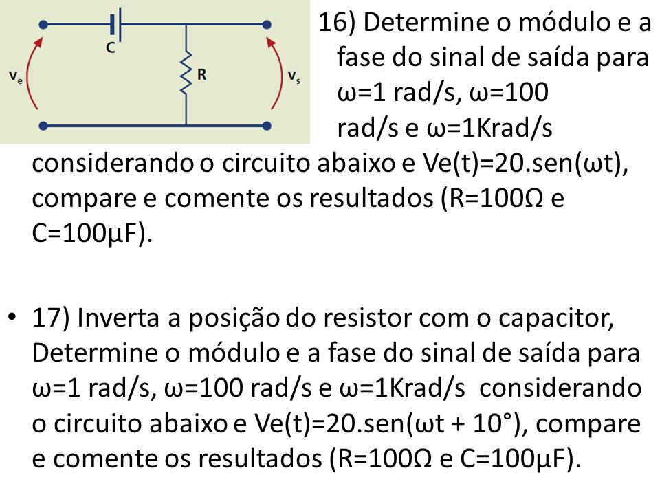 16) Determine o módulo e a. fase do sinal de saída para