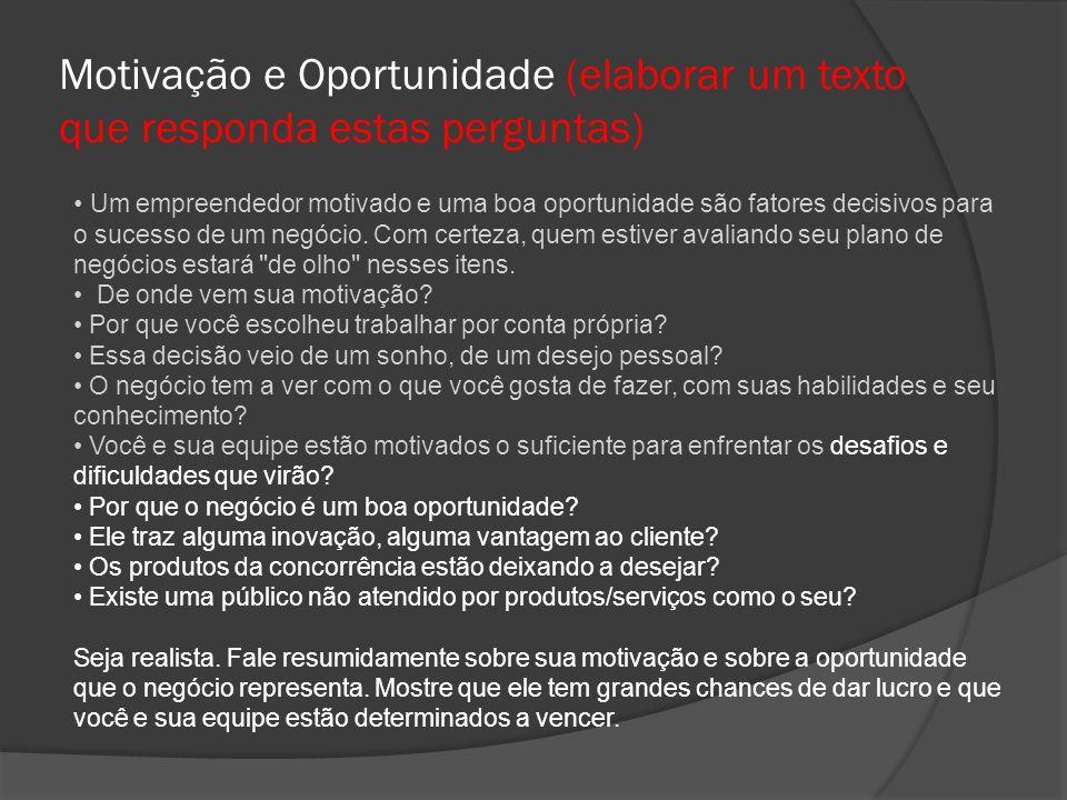 Motivação e Oportunidade (elaborar um texto que responda estas perguntas)