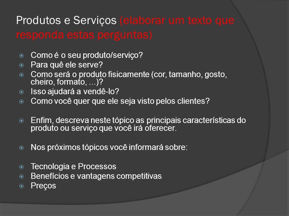 Produtos e Serviços (elaborar um texto que responda estas perguntas)