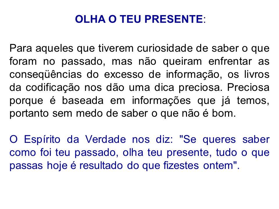 OLHA O TEU PRESENTE: