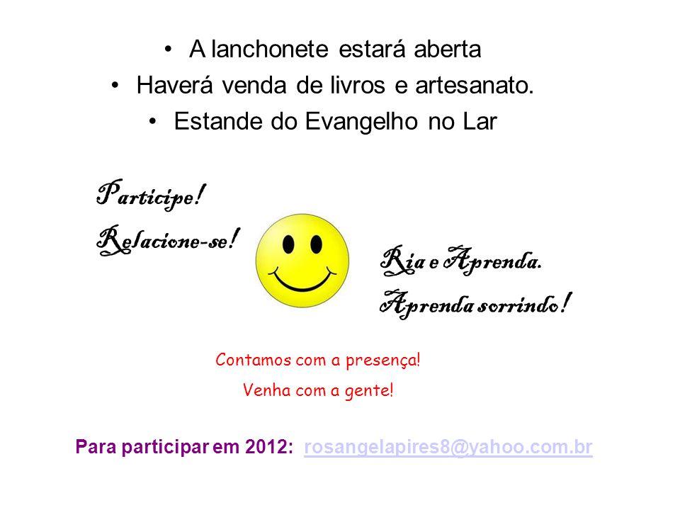 Para participar em 2012: rosangelapires8@yahoo.com.br