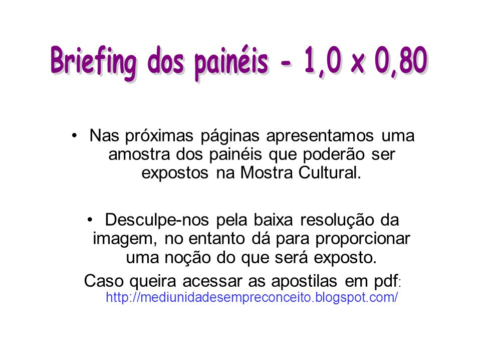 Briefing dos painéis - 1,0 x 0,80