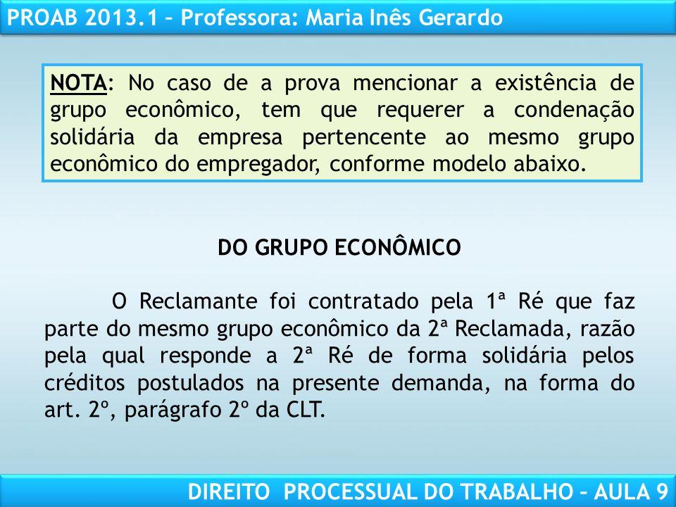 NOTA: No caso de a prova mencionar a existência de grupo econômico, tem que requerer a condenação solidária da empresa pertencente ao mesmo grupo econômico do empregador, conforme modelo abaixo.