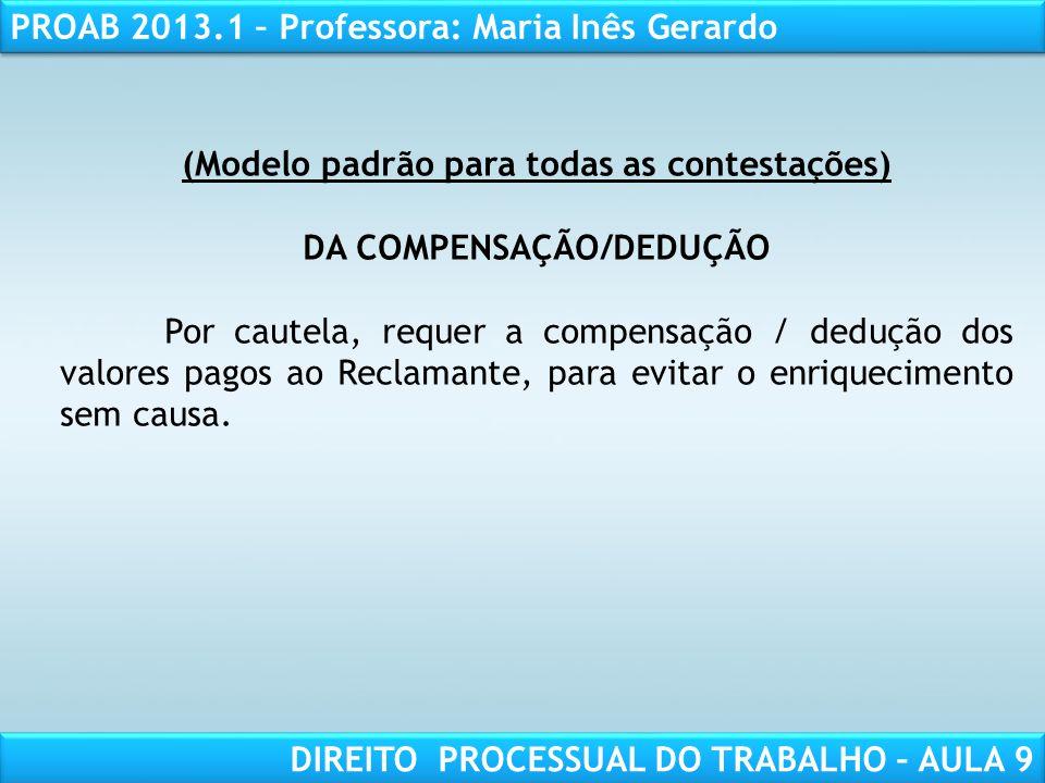 (Modelo padrão para todas as contestações) DA COMPENSAÇÃO/DEDUÇÃO