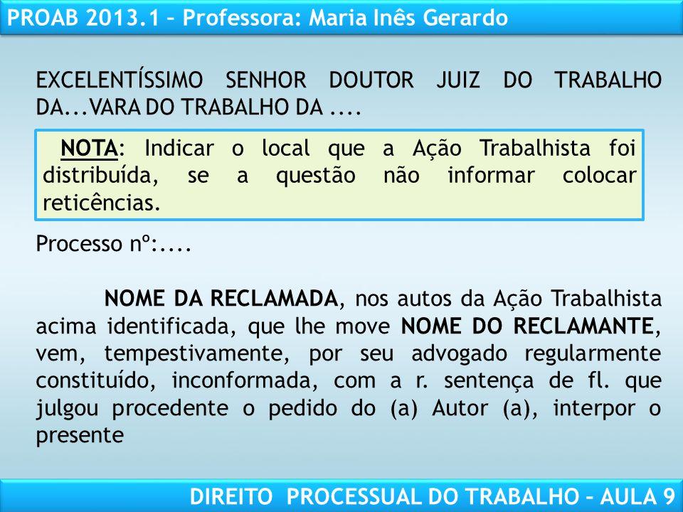 EXCELENTÍSSIMO SENHOR DOUTOR JUIZ DO TRABALHO DA...VARA DO TRABALHO DA ....