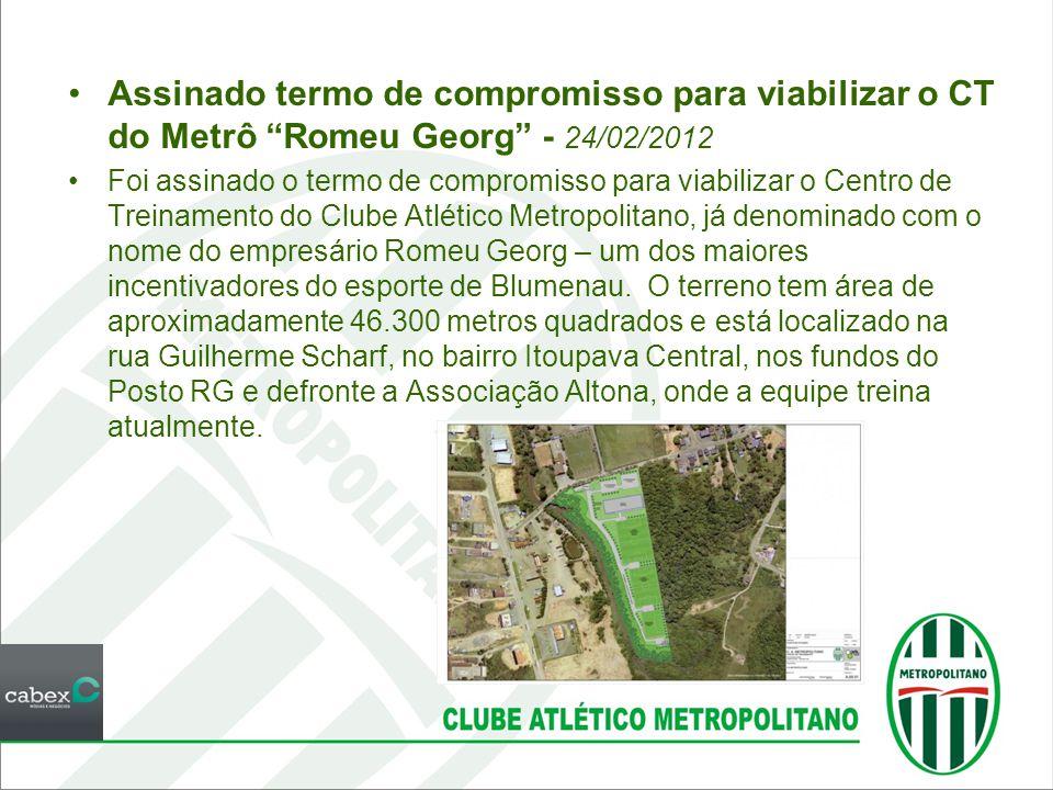 Assinado termo de compromisso para viabilizar o CT do Metrô Romeu Georg - 24/02/2012