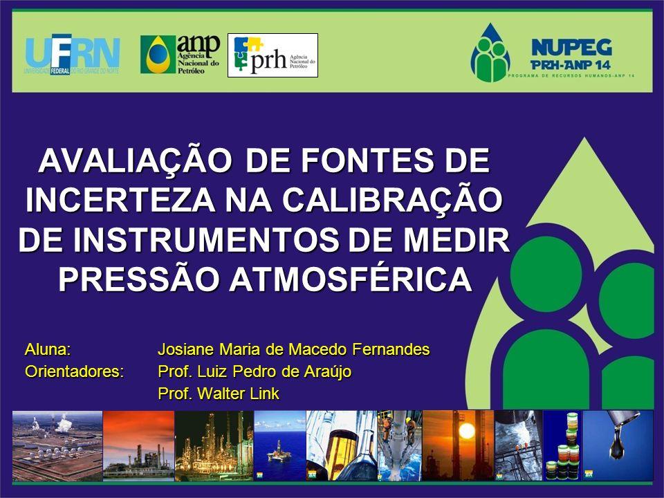 AVALIAÇÃO DE FONTES DE INCERTEZA NA CALIBRAÇÃO DE INSTRUMENTOS DE MEDIR PRESSÃO ATMOSFÉRICA