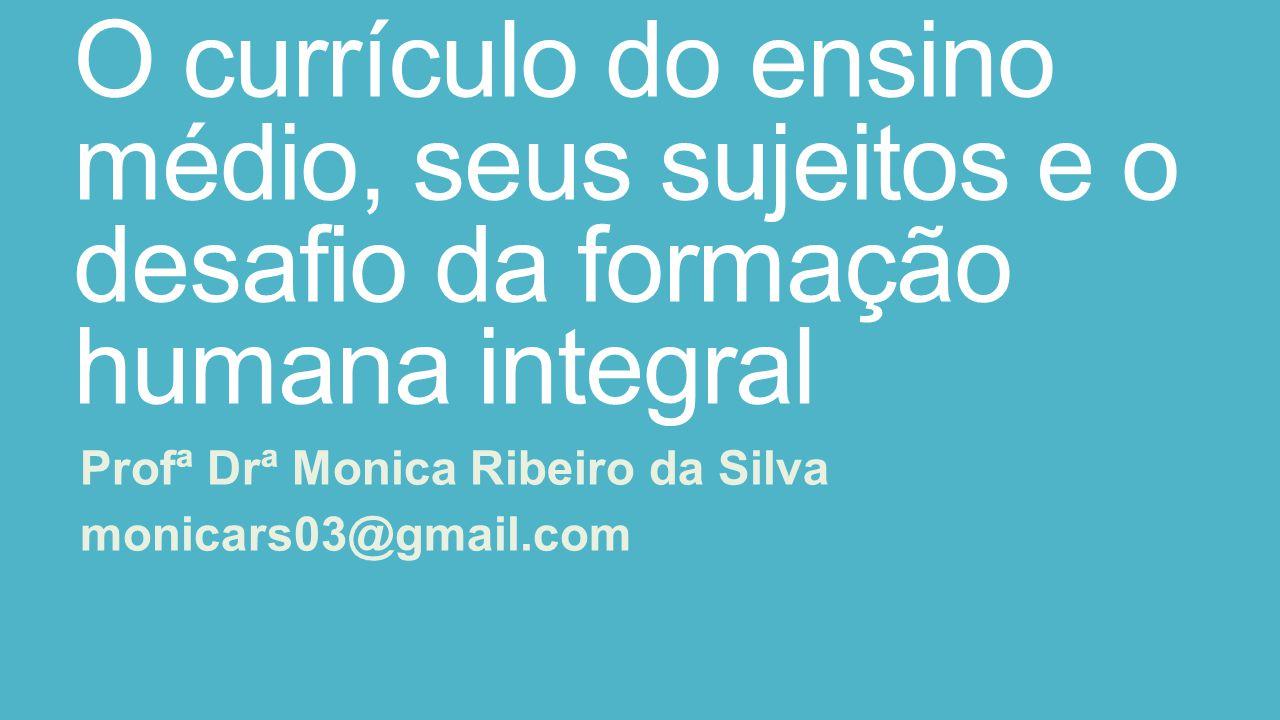 Profª Drª Monica Ribeiro da Silva monicars03@gmail.com