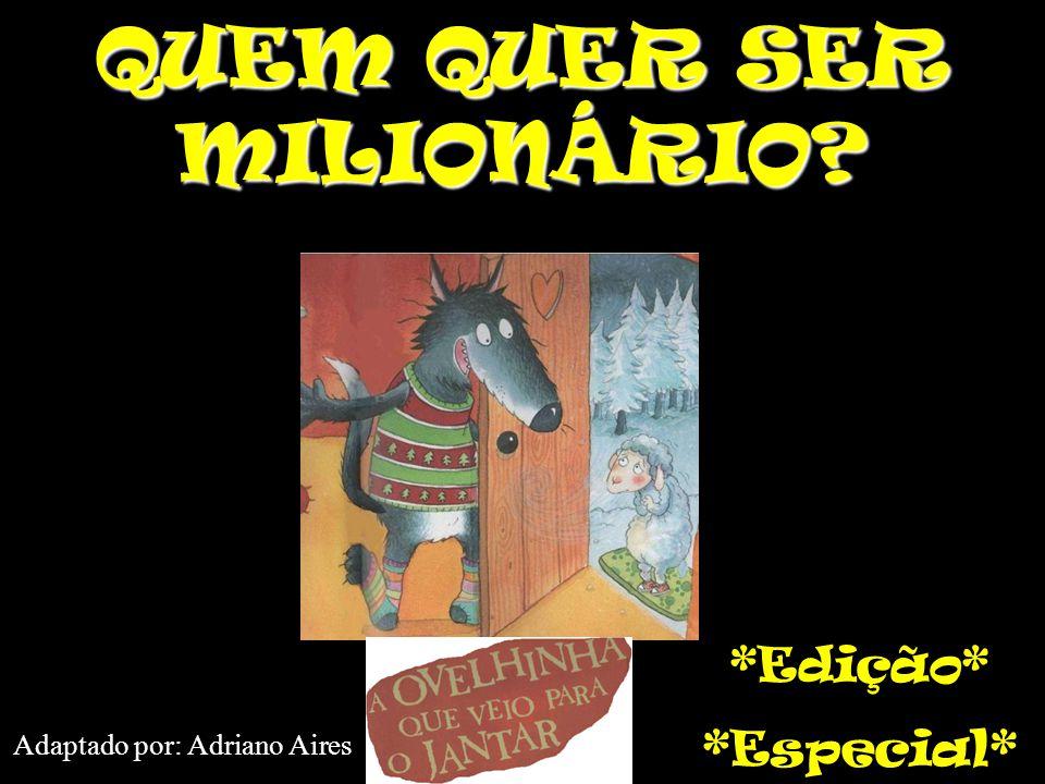 QUEM QUER SER MILIONÁRIO