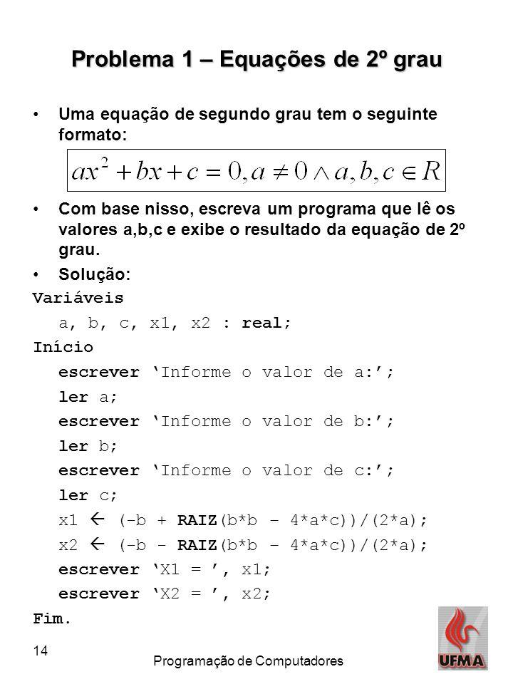 Problema 1 – Equações de 2º grau
