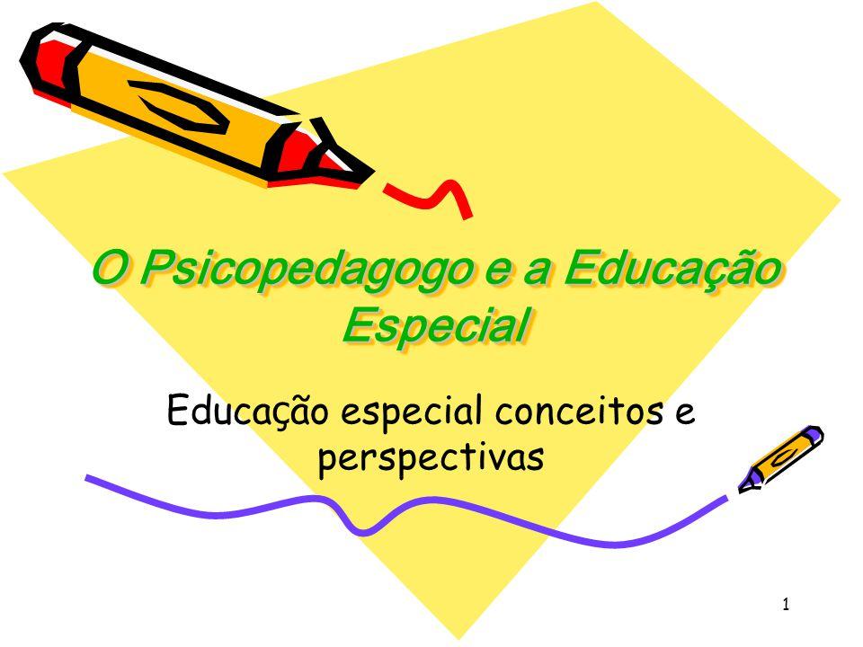 O Psicopedagogo e a Educação Especial