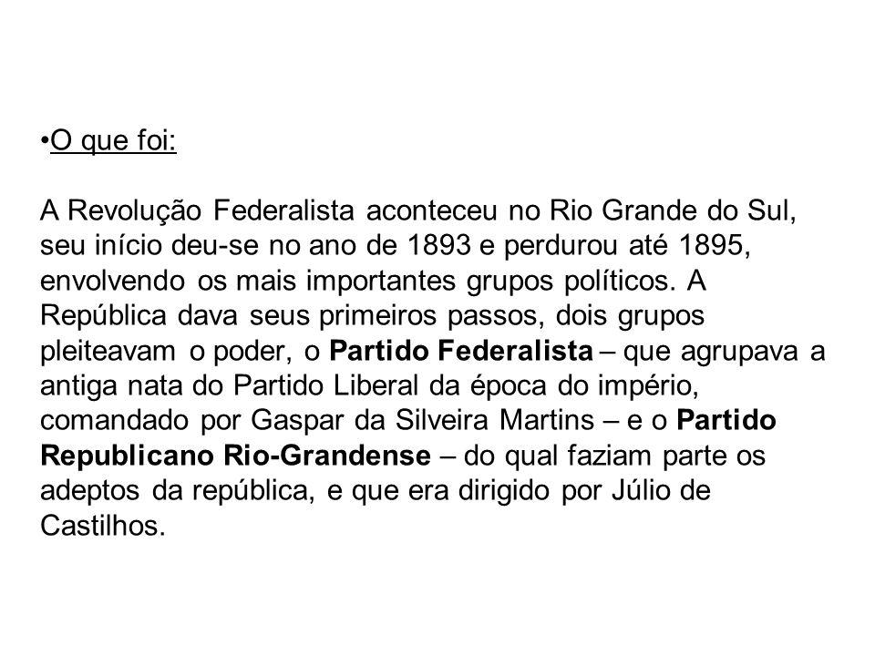 O que foi: A Revolução Federalista aconteceu no Rio Grande do Sul, seu início deu-se no ano de 1893 e perdurou até 1895, envolvendo os mais importantes grupos políticos.
