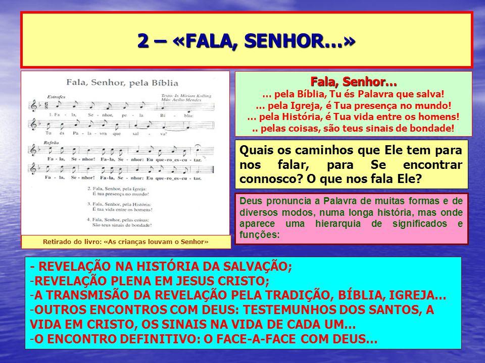 2 – «FALA, SENHOR…» Fala, Senhor…