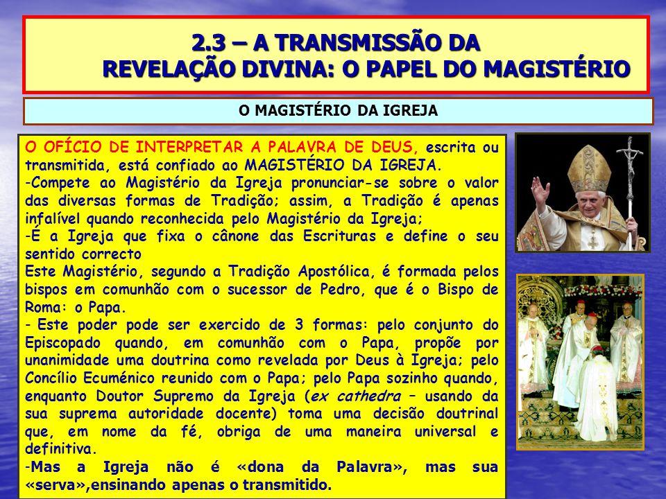 2.3 – A TRANSMISSÃO DA REVELAÇÃO DIVINA: O PAPEL DO MAGISTÉRIO