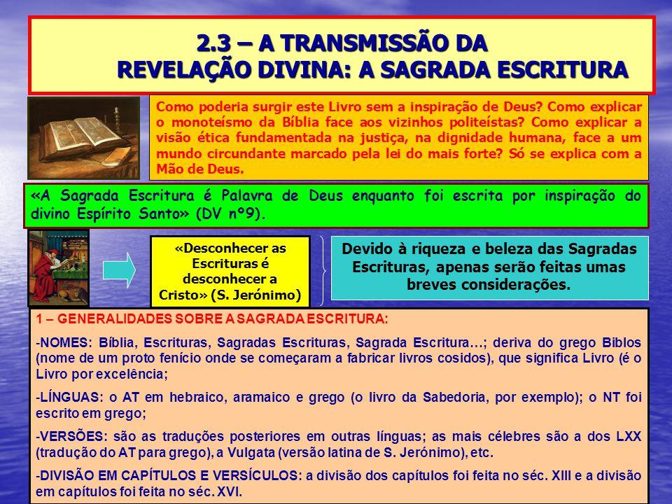 2.3 – A TRANSMISSÃO DA REVELAÇÃO DIVINA: A SAGRADA ESCRITURA